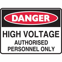 BRADY DANGER SIGN HIGH VOLTAGE AUTHORISED PERSONNEL ONLY 450 X 300MM POLYPROPYLENE