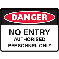 BRADY DANGER SIGN NO ENTRY AUTHORISED PERSONNEL ONLY 450 X 300MM POLYPROPYLENE