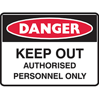 BRADY DANGER SIGN KEEP OUT AUTHORISED PERSONNEL ONLY 450 X 300MM POLYPROPYLENE
